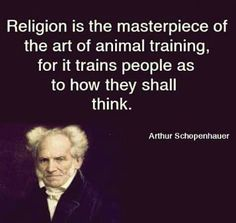 Religion is the masterpiece of the art of animal training, for it trains people as to how they shall - iFunny :) Religion Humor, Anti Religion, Motivational Quotes For Life, Quotes To Live By, Life Quotes, Losing My Religion, Athiest, Core Beliefs, The Masterpiece