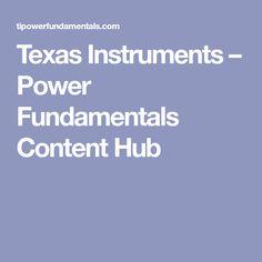 Texas Instruments – Power Fundamentals Content Hub