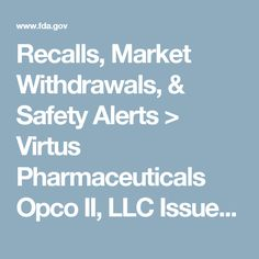 Recalls, Market Withdrawals, & Safety Alerts > Virtus Pharmaceuticals Opco II, LLC Issues Voluntary Nationwide Recall of Hyoscyamine sulfate Due to Superpotent and Subpotent Results