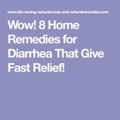 Wow! 8 Home Remedies for Diarrhea That Give Fast Relief!
