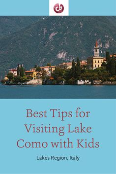 Essential Tips for a Lake Como, Italy Family Vacation