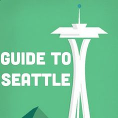 the.well.traveled.wife.: guide to seattle