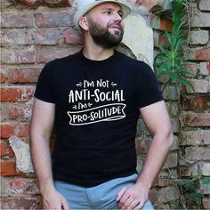 I'm not anti-social, I'm pro-solitude introverting t-shirt