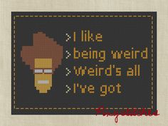 The IT Crowd quote 'I Like Being Weird' Pixel version, Instant Printable PDF Pattern from Pixy Stitches