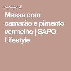 Massa com camarão e pimento vermelho | SAPO Lifestyle