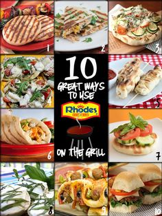 Weekend grilling ideas. >> 10 Great Ways to Use Rhodes on the Grill!