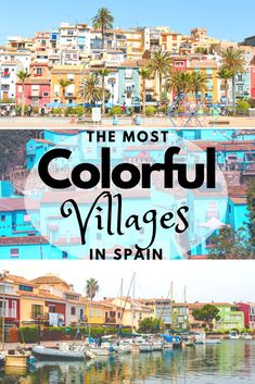 The Most Colorful Villages in Spain – Best Europe Destinations Europe Destinations, Europe Travel Tips, Spain Travel, European Travel, Travel Guides, Portugal Travel, Travel Goals, Ireland Travel, Travel Hacks