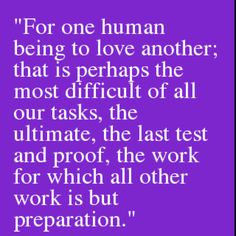 Rainer Maria Rilke the work for which all other work is preparation Poetry Quotes, Art Quotes, Love Quotes, Quotes Bukowski, Strange Magic, Rainer Maria Rilke, Typewriter Series, Daily Wisdom, Love Is Everything