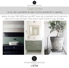 Combine the colour SAGE GREEN with any GREY and a remarkable feel of superiority comes to life in your space. These colours create freshness in your bathroom.  By ILISI
