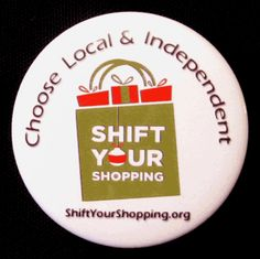 We know it's not the holiday season, but you can Shift Your Shopping every day of the week and support your independent businesses! Check out this site to find local independent business alliances near you.