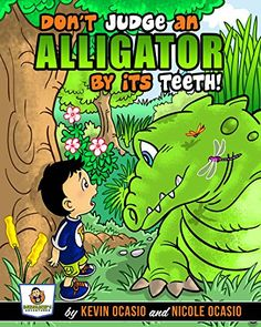 Don't Judge An Alligator By Its Teeth! (Benjamin's Adventures Book 1) by Kevin Ocasio http://www.amazon.com/dp/B00ODJOQEK/ref=cm_sw_r_pi_dp_t3P2vb11K627C