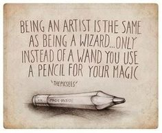 being an artist an wizard | Quotes.center