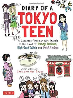 Diary of a Tokyo Teen: A Japanese-American Girl Travels to the Land of Trendy Fashion, High-Tech Toilets and Maid Cafes: Amazon.es: Mari Inzer Christine: Libros en idiomas extranjeros