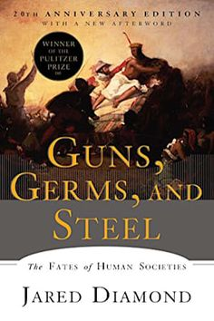 Guns, Germs, and Steel : The Fates of Human Societies by Diamond, Jared Diamond and Jared M. Diamond E-book) for sale online Best History Books, Best Books To Read, Great Books, Family History, Book Club Books, Book Lists, My Books, Guns Germs And Steel, Most Popular Books