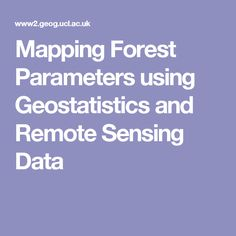 Mapping Forest Parameters using Geostatistics and Remote Sensing Data