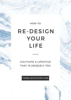 Making a big life change or starting over - How To Re-Design Your Life