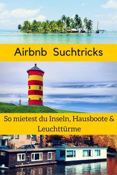 Airbnb search tricks - you rent tree houses, islands and much more. So you& find the craziest accommodations on Airbnb. Rent lighthouses, tree houses and even entire islands? No problem! To the article -> www.de/ Source by aeysell Holiday Resort, Countries To Visit, Destination Voyage, Blog Voyage, Travel Goals, Travel Around The World, Where To Go, Cool Places To Visit, Family Travel