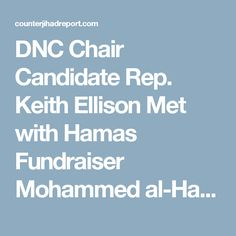 DNC Chair Candidate Rep. Keith Ellison Met with Hamas Fundraiser Mohammed al-Hanooti | The Counter Jihad Report