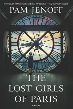 Historical Fiction 2019. The Lost Girls of Paris by Pam Jenoff. From the author of the runaway bestseller The Orphan's Tale comes a remarkable story of friendship and courage centered around three women and a ring of female spies during World War II.