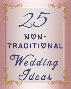 25 Non-Traditional Wedding Ideas You May Not Have Thought Of. (some of these are…