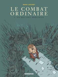Le Combat ordinaire - tome 3 - Ce qui est précieux:Amazon.fr:Livres