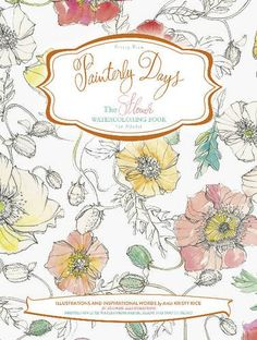 Kristy Rice - Painterly Days : The Flower Watercoloring Book for Adults Adult Coloring, Coloring Books, Watercolor Books, Watercolor Painting, Watercolors, Thing 1, Day Book, Exotic Flowers, Artwork Prints