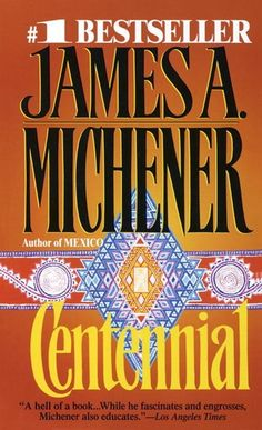 Centennial, One of James Mitchner's best .....long but worth the read.