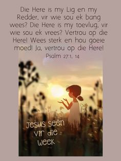Psalm 27, Christian Poems, Afrikaanse Quotes, Goeie More, Bible Verses, Spirit, Words, Motivation, Day