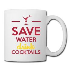 Save Water Drink Cocktails
