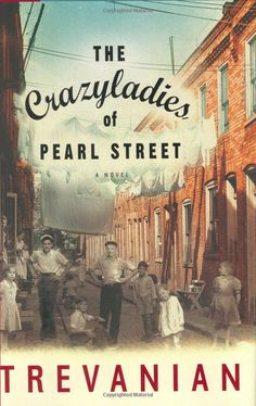 The Crazyladies of Pearl Street: Legendary writer Trevanian brings readers his most personal novel yet: a funny, deeply felt, often touching autobiographical novel destined to become a classic American coming-of-age story. The year is 1936. Six-year-old Jean-Luc LaPointe, his little sister, and their spirited but vulnerable young mother have been abandonedby his father, With no money and no family willing to take them in, the LaPointes manage to create a fragile nest at 238 North Pearl…