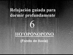 RELAJACIÓN PARA DORMIR - HO'OPONOPONO -VERSIÓN 2 - FONDO LLUVIA - YouTube