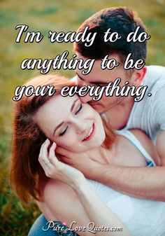 I'm ready to do anything to be your everything. #Illdoanythingforyou #foryou Without You Quotes, Pure Love Quotes, Nothing Without You, Romantic Love Quotes, Love You Best Friend, I Love You, One Sided Love, Im Ready, Love Others