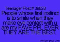 Mostly because I smile first as well, so its nice to see that reciprocated once in awhile
