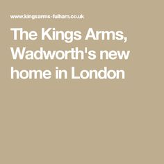 The Kings Arms, Wadworth's new home in London