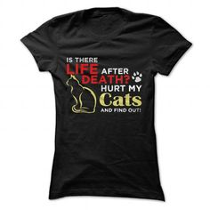 Life After Death? Hurt my cats, find out! - #tshirt display #sweatshirt organization. CHEAP PRICE => https://www.sunfrog.com/Pets/Life-After-Death-Hurt-my-cats-find-out-Black-Ladies.html?68278