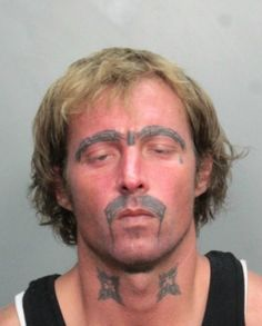 Arrested: 8/18  Charged with: Panhandling/solicitation Nice eyebrow and mustache tattoos.