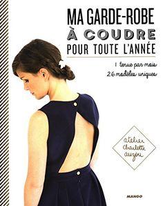 Ma garde-robe à coudre pour toute l'année de Charlotte Auzou https://www.amazon.fr/dp/2812503416/ref=cm_sw_r_pi_dp_x_Vl0lybWEP09X5