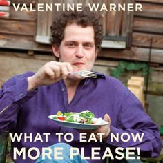 What to Eat Now: More Please! by Valentine Warner