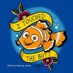 Nemo touched the butt! Finding Nemo tattoo design.