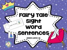 $Fairy Tale Sight Word Sentences These 20 fairy tale inspired sentence cards containing sight words from Dolch lists 1-5 will give your students practice reading sight words within context and making meaning with those words.
