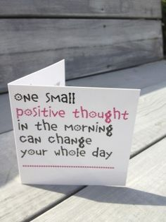 *(˘◡˘)* one small positive thought in the morning can change your whole day!!!
