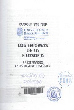 Steiner, Rudolf --- Los enigmas de la filosofía : presentados en su devenir histórico --- Barcelona : Cuadernos Pau de Damasc, 2006