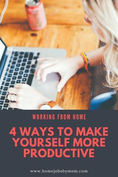 4 Ways To Make Yourself More Productive working from home #workfromhome #productivity