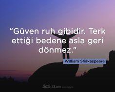 Güven ruh gibidir. Terk ettiği bedene asla geri dönmez. #william #shakespeare #sözleri #anlamlı #şair #kitap