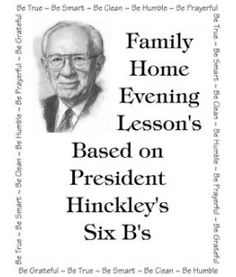 """6 Be's FHE Lessons - would like to create a plaque with """"Bee's"""" as the six """"Be's"""" of Pres. Hinckley for Pioneer Day"""