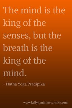 breath is the king of the mind...