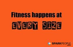 Yes! You can be any size and still be fit. | via @SparkPeople #fitness #motivation #quote