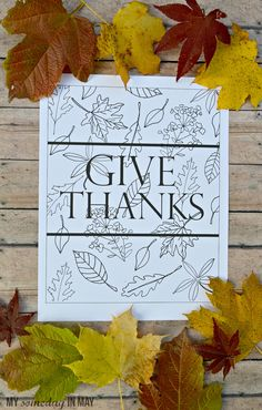 Give Thanks | Free Printable...frame it or use it as a color sheet for the kiddos (or if you are like me :)  - yourself...