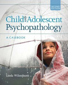 Child and Adolescent Psychopathology: A Casebook by Linda A. Wilmshurst. $32.99. 384 pages. Publisher: SAGE Publications, Inc; Second Edition edition (September 28, 2010)