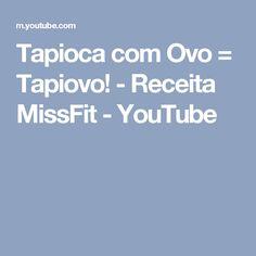 Tapioca com Ovo = Tapiovo! - Receita MissFit - YouTube